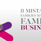 8 Mistakes Families Make in a Family Business